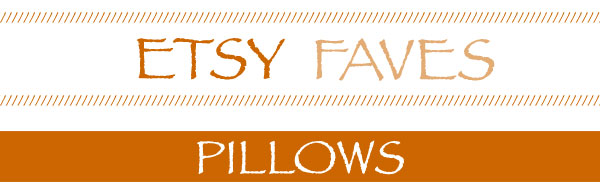 Etsy Favorites Pillows
