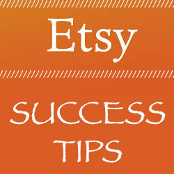 Etsy Success Tips
