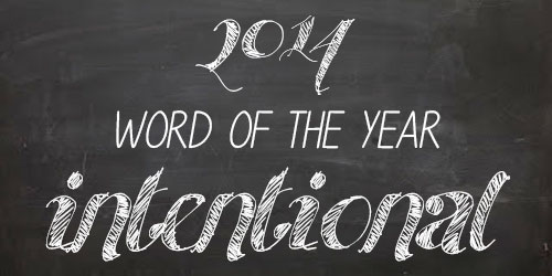 Angies Roost 2014 Word Of The Year Intentional